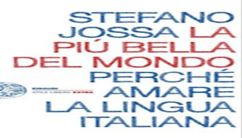 La più bella del mondo. Perché amare la lingua italiana