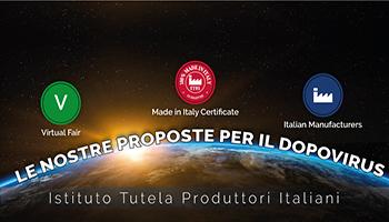 Made In Italy|Istituto Tutela Produttori Italiani: Le nostre proposte per il dopo virus