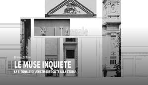 Le Muse Inquiete. La Biennale Di Venezia Di Fronte Alla Storia