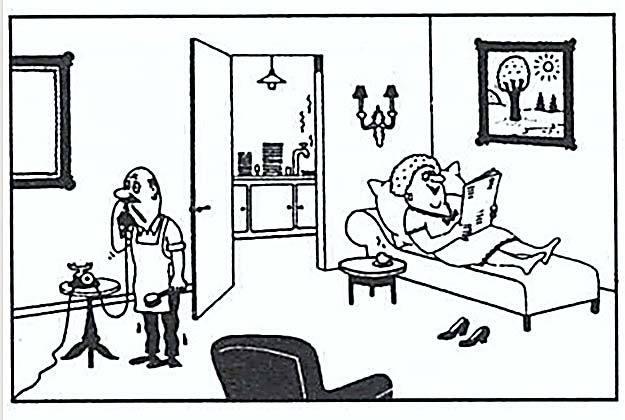 -Verremo non appena mia moglie avrà finito di riordinare la casa.
