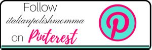 Follow italianpodlishmomma on Pinterest!