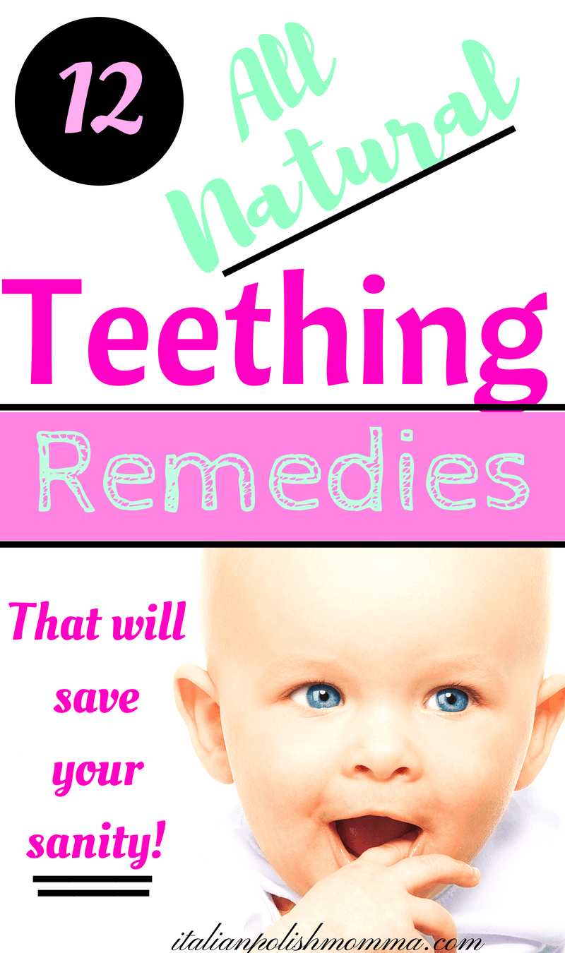 12 All Natural Teething Remedies That Will Save Your Sanity! -  italianpolishmomma.com 3318515bd