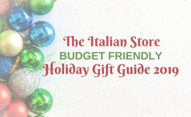 Budget Friendly Holiday Gift Guide 2019 The Italian Store