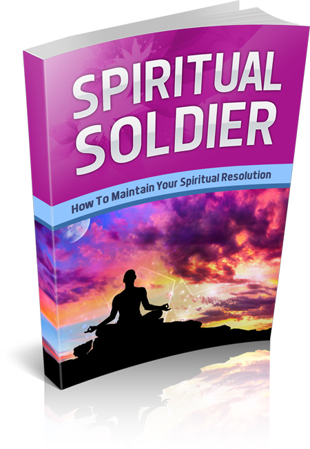 Spiritual Soldier 🧚‍♀️ How to Maintain Your Spiritual Resolution
