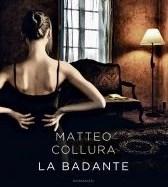 """Tortorici e la Cultura. Venerdì 21 agosto presentazione del libro: """"La Badante"""" di Matteo Collura"""
