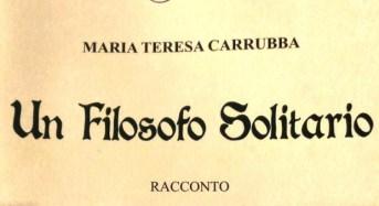 """Acate. """"Ricordando il Filosofo Solitario"""", a quattro anni dalla sua scomparsa. Di Maria Teresa Carrubba."""