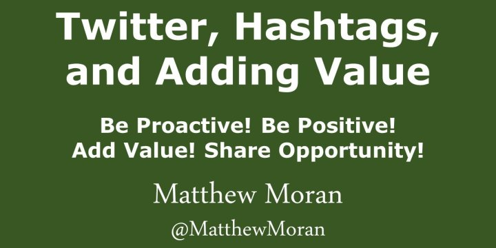 Twitter, hashtags, and the value you add
