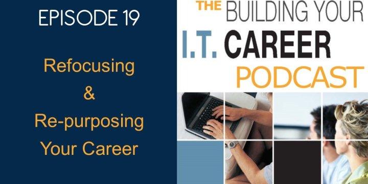 19 Refocusing and Re-purposing Your Career