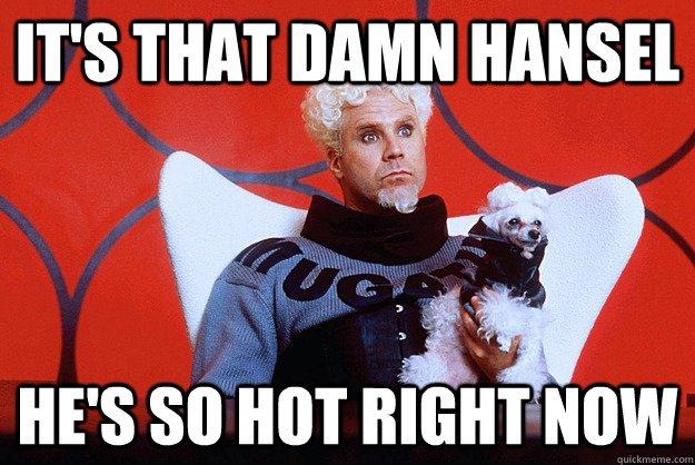 hansel-so-hot-right-now