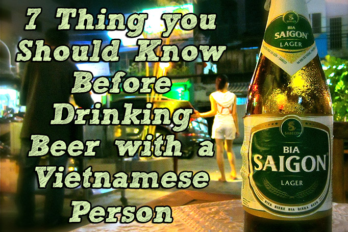 Things you need to know before drinking with a vietnamese person