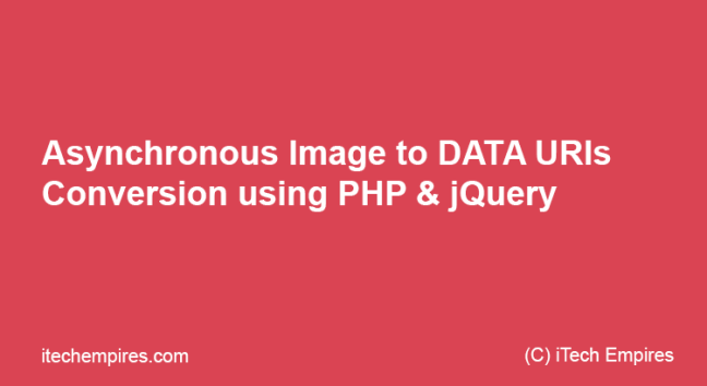 Asynchronous Image to DATA URI Conversion using PHP and jQuery