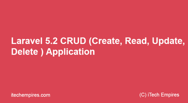 Laravel 5.2 CRUD (Create, Read, Update, Delete ) Application