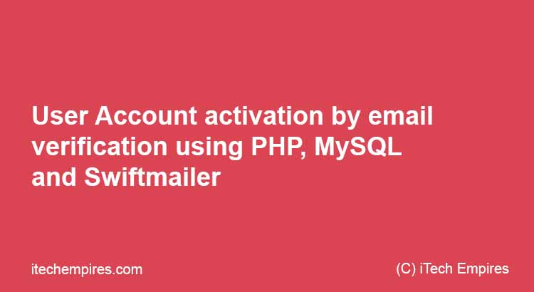 user account activation by email verification using php mysql and swiftmailer - Verify Email Address Php