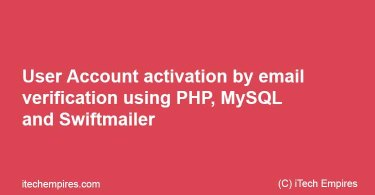 User Account activation by email verification using PHP, MySQL and Swiftmailer