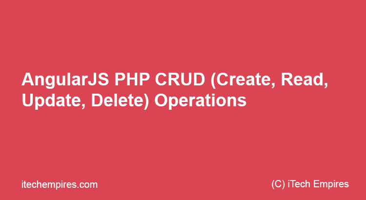AngularJS PHP CRUD (Create, Read, Update, Delete) Operations