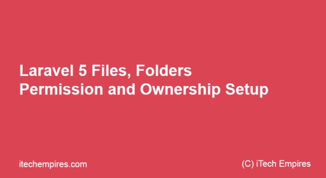 Laravel 5 Files Folders Permission and Ownership Setup