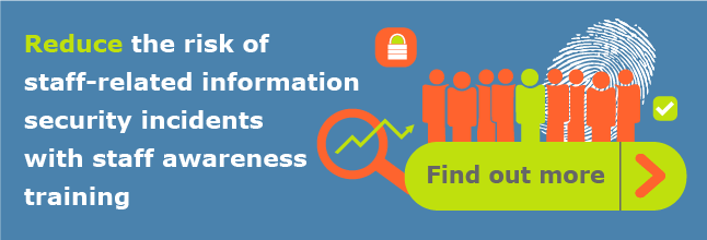 Reduce the risk of staff-related information security incidents with staff awareness training.