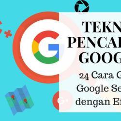 24 teknik pencarian google yang berkesan dan efektif