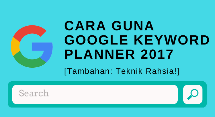 cara menggunakan google keyword planner 2017