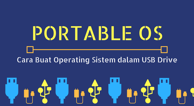 Portable OS Cara Buat Operating Sistem dalam USB Drive