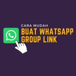 cara mudah buat link group whatsapp