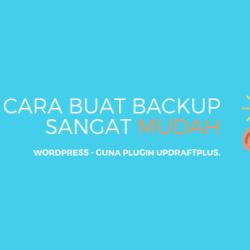 Cara Backup WordPress dengan mudah guna UpdraftPlus