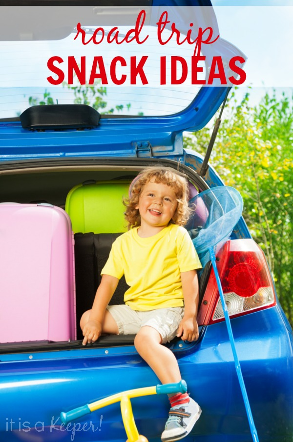 Road Trip Snack Ideas - It Is a Keeper