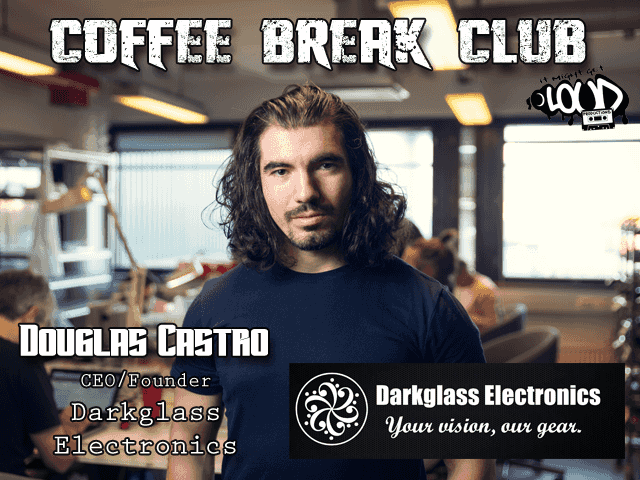 Coffee Break Club: Douglas Castro/Darkglass Electronics