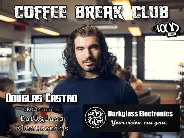 Coffee Break Club: Douglas Castro/Darkglass Electronics