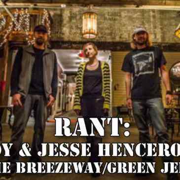 Rant: Roy & Jesse Henceroth (The Breezeway/Green Jelly)
