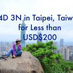 4 Days and 3 Nights in Taipei, Taiwan for less than US $200