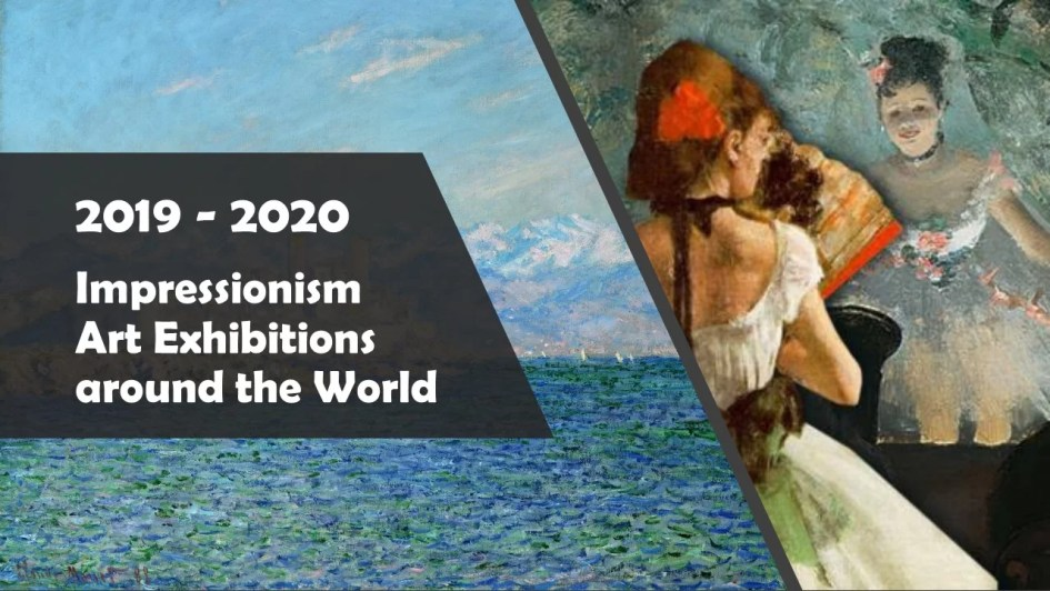 Exhibitions displaying Impressionism artworks in 2019 - 2020