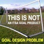 Plastic Goal post - not an ITSA Goal
