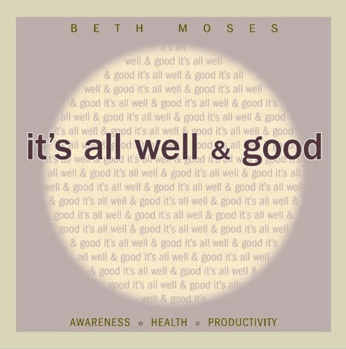 It's All Well and Good (The book) by Beth Moses