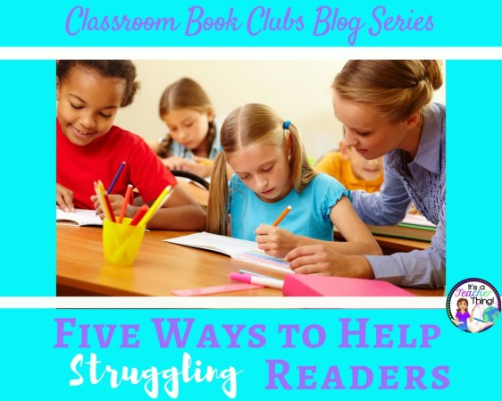 Struggling readers needs support during book clubs.