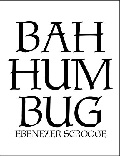 Bah HumbugEbenezer Scrooge