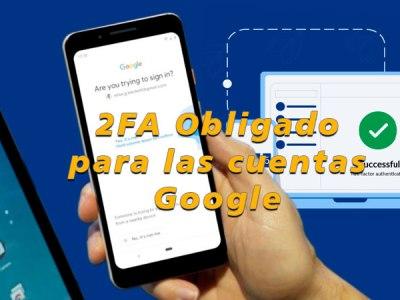 ITSCA - 2FA obligado para cuentas Google