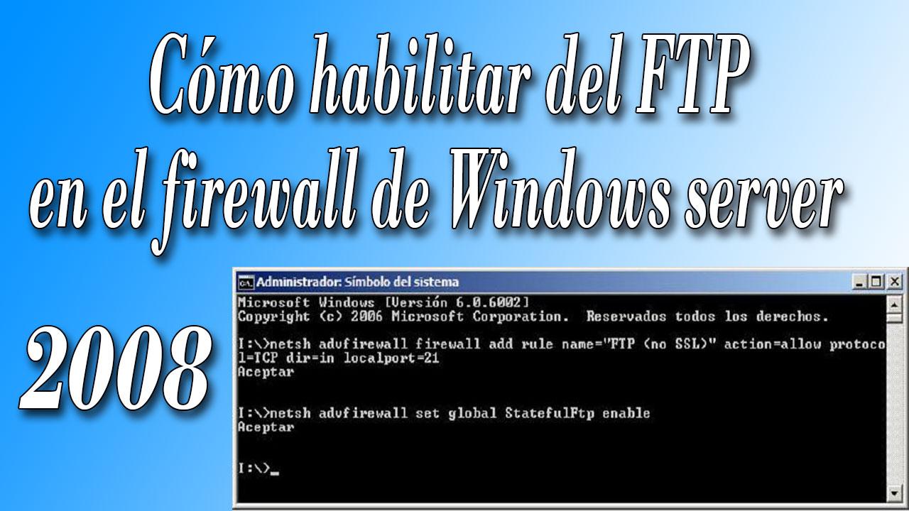 Habilitar FTP en Server 2008