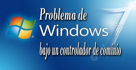 Windows 7 bajo un controlador de dominio