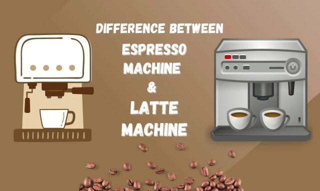 Espresso Machine & Latte Machine