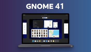 What's New in GNOME 41 ? Coming Soon,,,