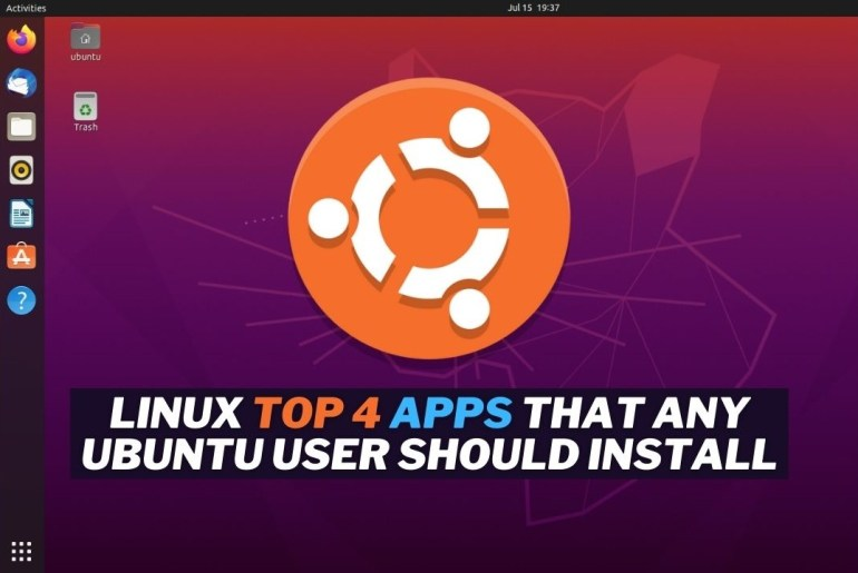 Linux Top 4 Apps that any Ubuntu user should install