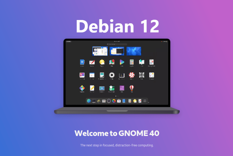 """GNOME 40 comes to Debian 12 """"Bookworm"""" GNU Linux, Download for Testing"""