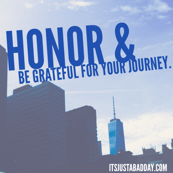 Honor The Crazy Life Journey You're On!