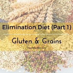 Elimination Diet (Part 1) Gluten & Grains | itsjustabadday.com Spoonie & Autoimmune Warrior Holistic Health Coach Julie Cerrone