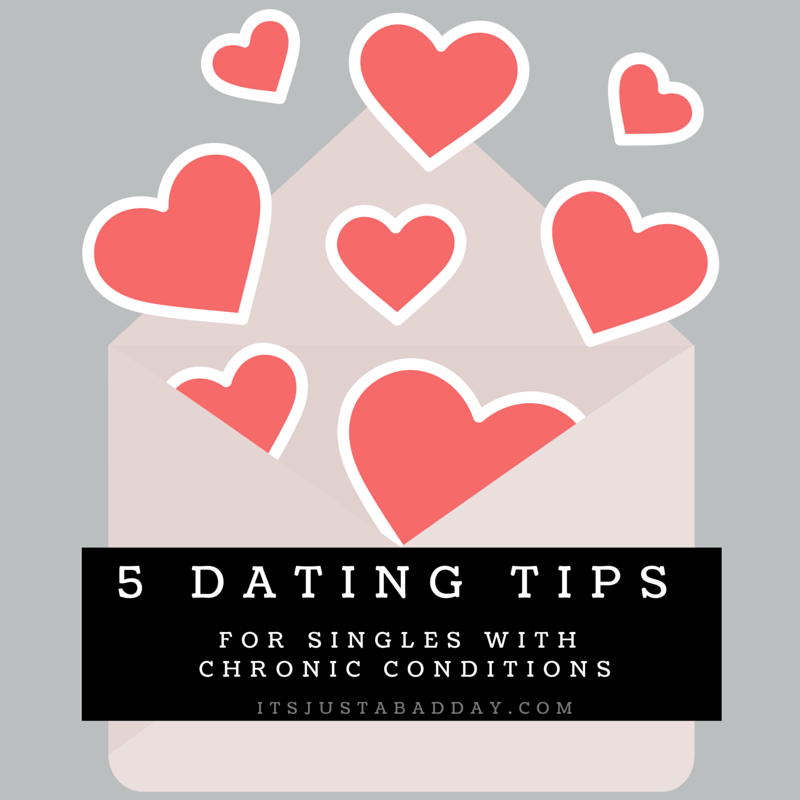 5 Dating Tips For Singles With A Chronic Condition