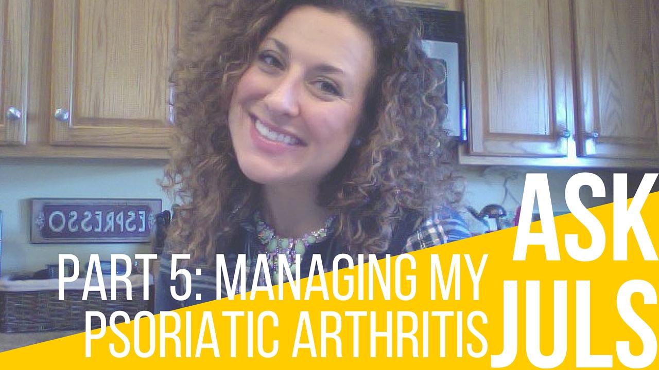 Ask Juls: Part 5 Yoga & Movement – Managing My Psoriatic Arthritis