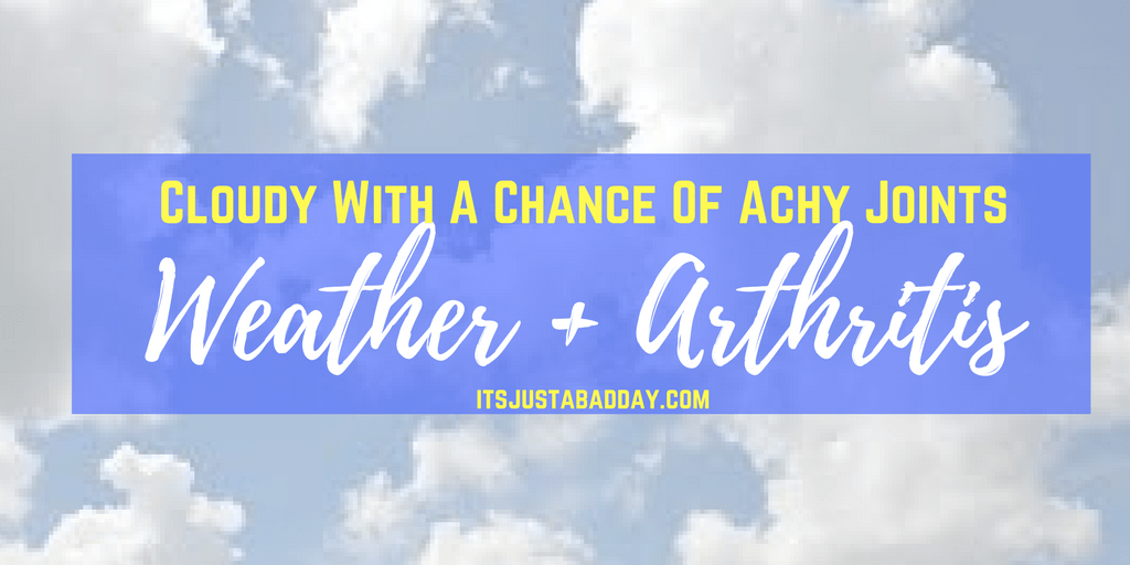 Cloudy With A Chance Of Achy Joints