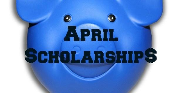 April Scholarships