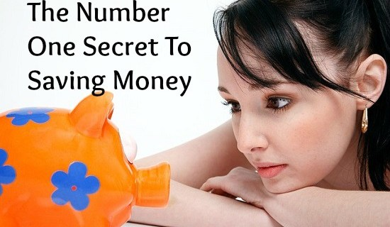 The Number One Secret To Saving Money